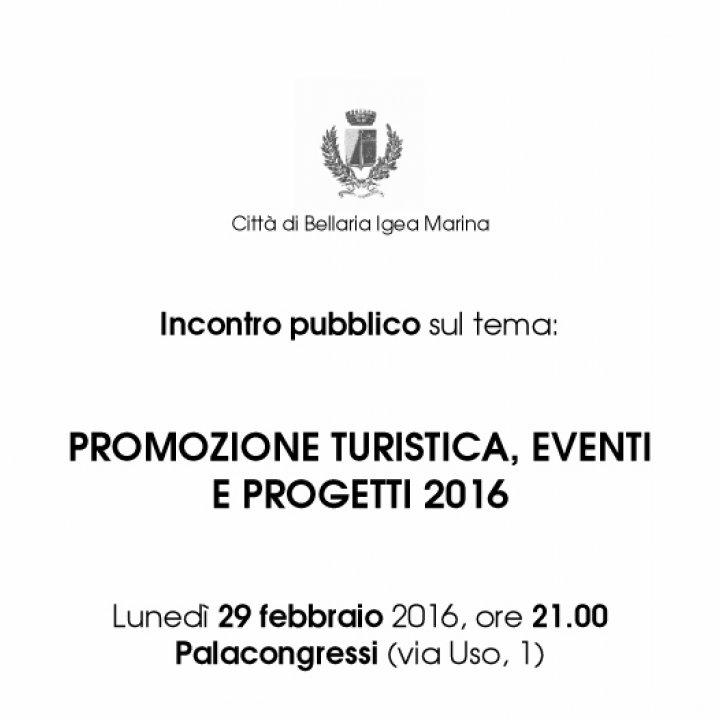 INCONTRO PUBBLICO: PROMOZIONE TURISTICA, EVENTI E PROGETTI 2016