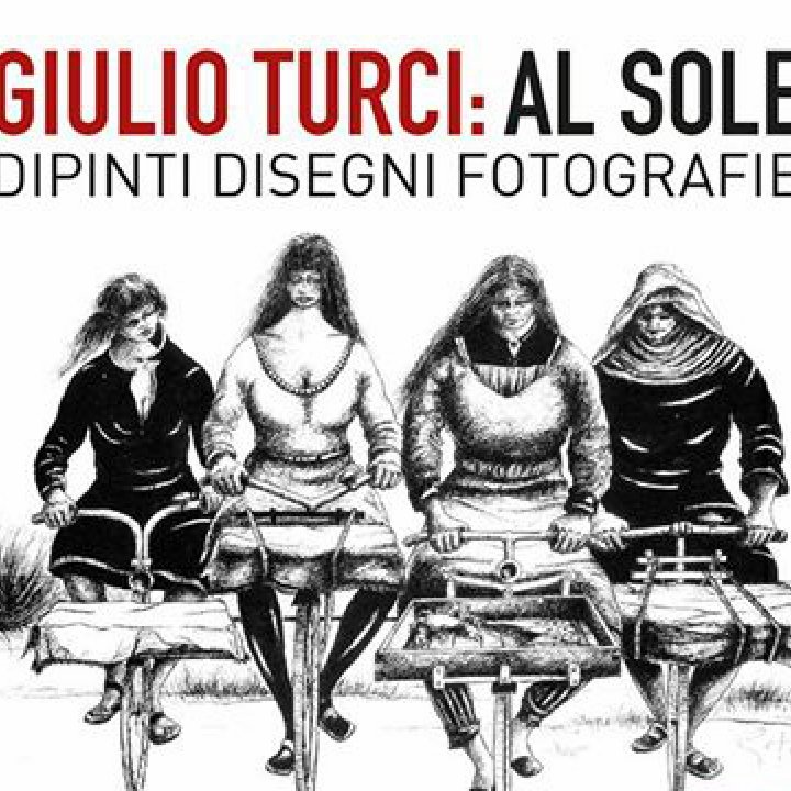 AL SOLE. GIULIO TURCI | INAUGURAZIONE
