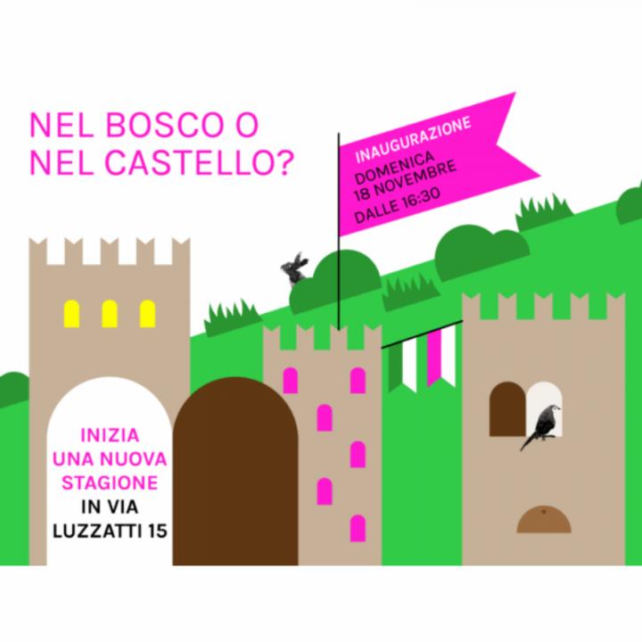NEL BOSCO O NEL CASTELLO?