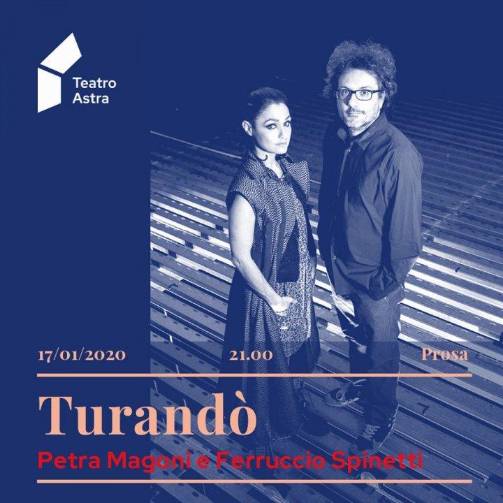 TURANDO' | PETRA MAGONI E FERRUCCIO SPINETTI