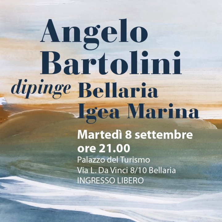 ANGELO BARTOLINI DIPINGE BELLARIA IGEA MARINA