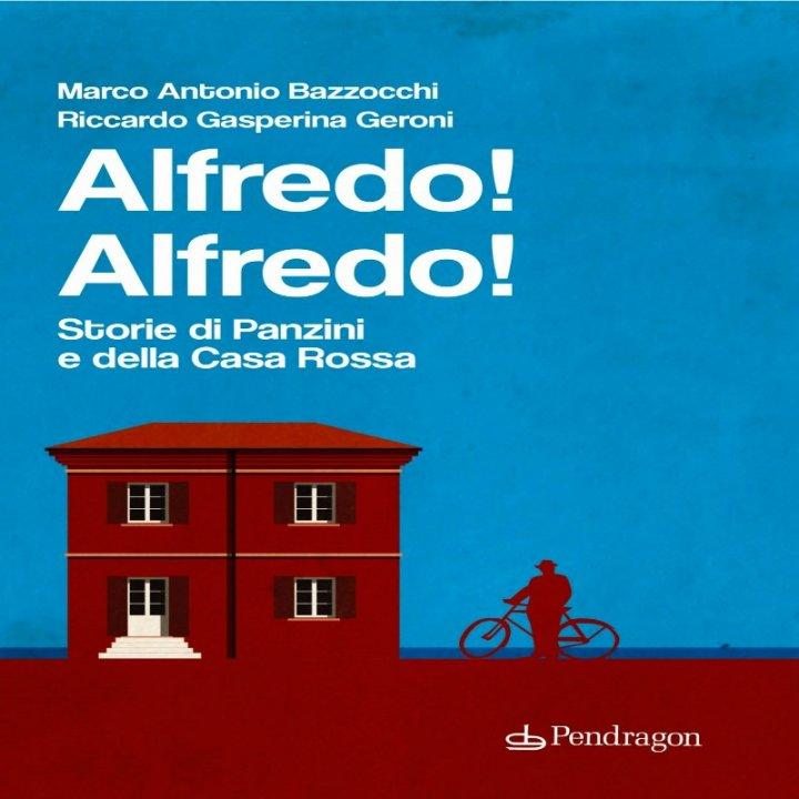 """PRESENTAZIONE """"ALFREDO! ALFREDO! STORIE DI PANZINI E DELLA CASA ROSSA"""""""